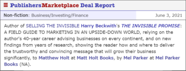 Image text says: Author of SELLING THE INVISIBLE Harry Beckwith's THE INVISIBLE PROMISE: A FIELD GUIDE TO MARKETING IN AN UPSIDE-DOWN WORLD, relying on the author's 40-year career advising businesses on every continent, and on new findings from years of research, showing the reader how and where to deliver the trustworthy and convincing message that will grow their business significantly, to Matthew Holt at Matt Holt Books, by Mel Parker at Mel Parker Books (NA).