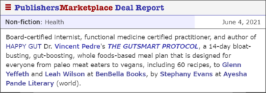 Image Text: Board-certified internist, functional medicine certified practitioner, and author of HAPPY GUT Dr. Vincent Pedre's THE GUTSMART PROTOCOL, a 14-day bloat-busting, gut-boosting, whole foods-based meal plan that is designed for everyone from paleo meat eaters to vegans, including 60 recipes, to Glenn Yeffeth and Leah Wilson at BenBella Books, by Stephany Evans at Ayesha Pande Literary (world).